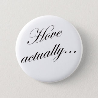 Hove actually… button