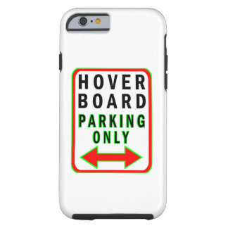 Hoverboard Parking Only Tough iPhone 6 Case