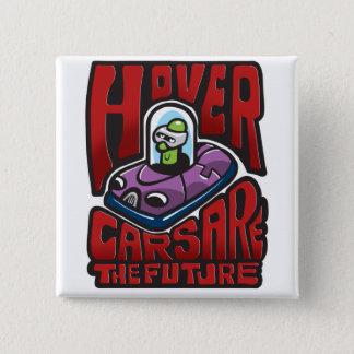 Hovercars are the future pinback button