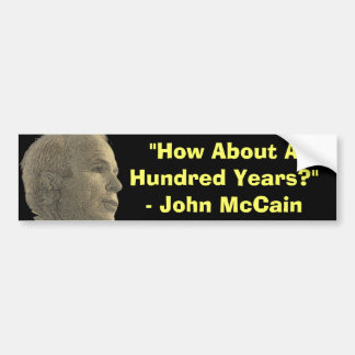 How About A Hundred Years? Sticker Bumper Sticker