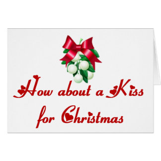 How About A Kiss For Christmas Card