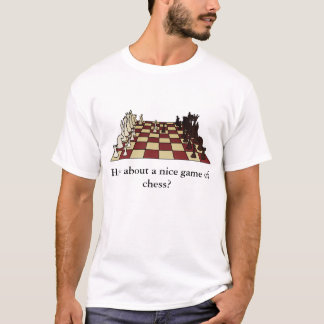How About A Nice Game of Chess T-Shirt