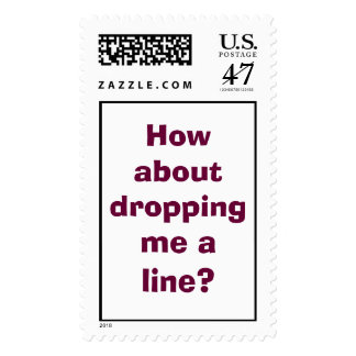 How about dropping me a line? postage