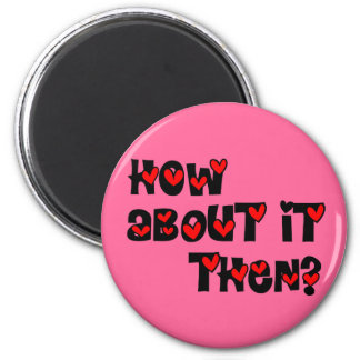 How About It Then? Hearts Magnet