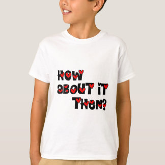 How About It Then? Hearts T-Shirt