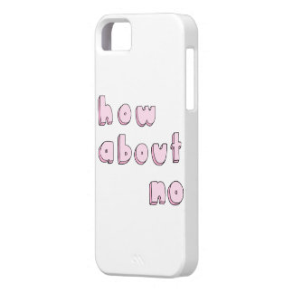 How About No Iphone case iPhone 5 Cover