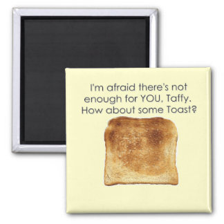 How About Some Toast? 2 Inch Square Magnet