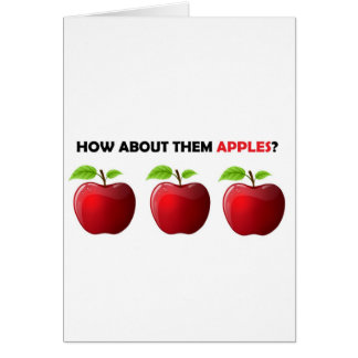 How About Them Apples Greeting Cards