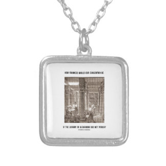 How Advanced Civilization Be If Library Alexandria Pendant