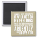 How Ardently I Admire and Love You 2 Inch Square Magnet