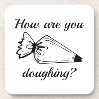 How Are You Doughing? Drink Coaster