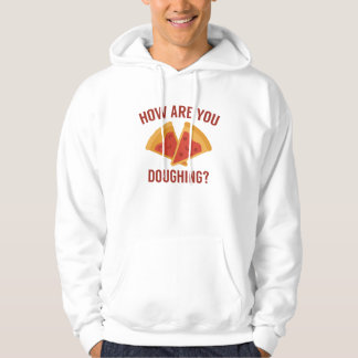 How Are You Doughing? Hoodie