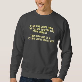 How Bad of a Decision Can It Really Be? Pullover Sweatshirts