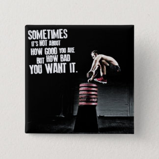 How Bad You Want It - CrossFit Motivational Button
