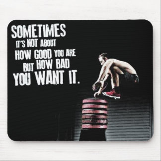 How Bad You Want It - CrossFit Motivational Mouse Pad