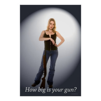 How Big is Your Gun Poster
