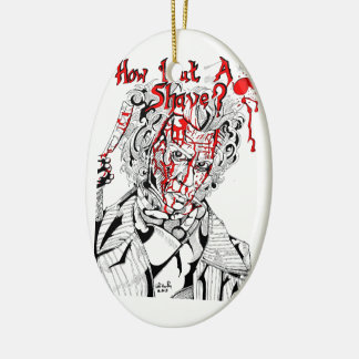How Bout' A Shave Ceramic Ornament