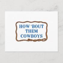 HOW BOUT THEM COWBOYS POSTCARD