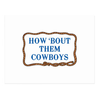 HOW BOUT THEM COWBOYS POSTCARD