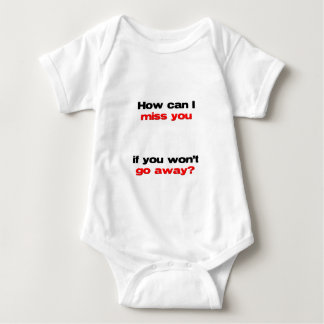 how can I miss you Baby Bodysuit