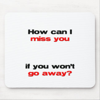how can I miss you Mouse Pad