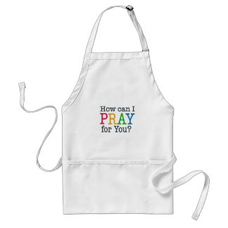 How can I PRAY for you? Adult Apron
