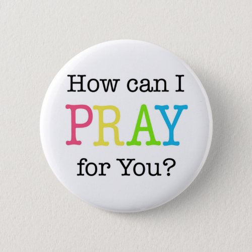How can I PRAY for You Pastel Colors Pinback Button