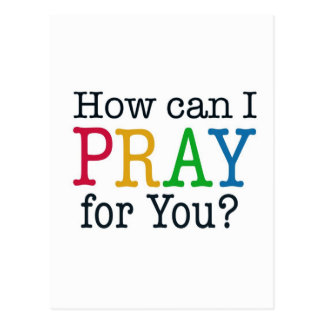 How can I PRAY for you? Postcard