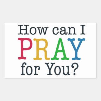How can I PRAY for you? Rectangular Sticker