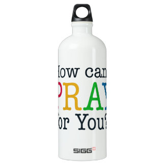 How can I PRAY for you? Water Bottle