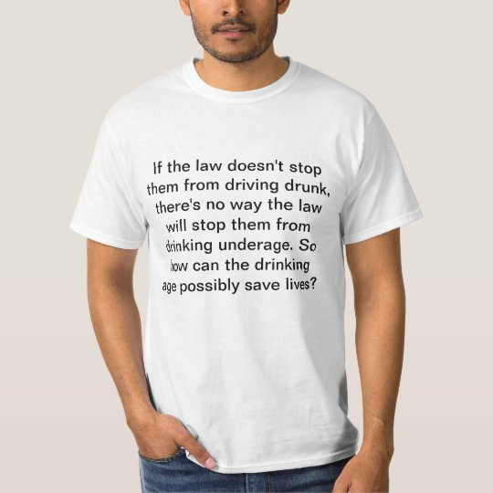 How can the drinking age save lives? T-Shirt