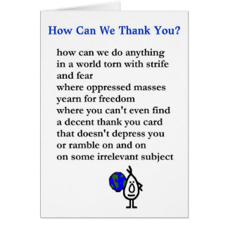 How Can We Thank You? - a bad thank you poem Card