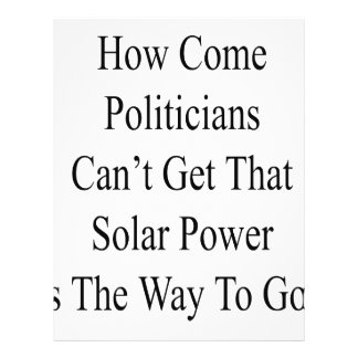 How Come Politicians Can't Get That Solar Power Is Flyer