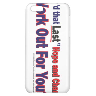 How d that Last Hope and Change Work out for you Case For iPhone 5C