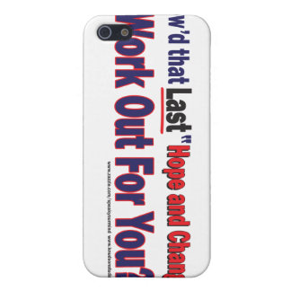 How d that Last Hope and Change Work out for you Cases For iPhone 5