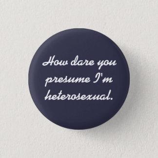 """How Dare You"" button. Pinback Button"