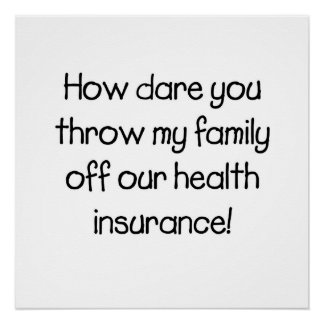 How dare you throw my family off our healthcare poster