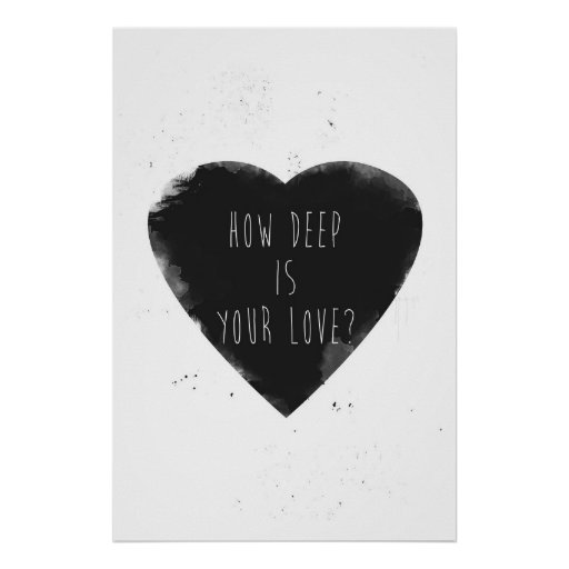 how deep is your love posters