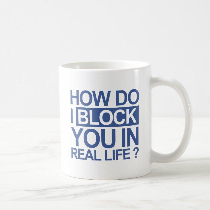 How do I block you Coffee Mug