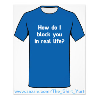How Do I Block You in Real Life? Flyer