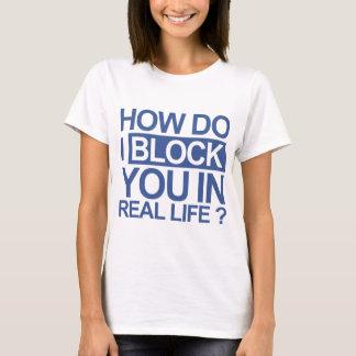 How do I block you T-Shirt