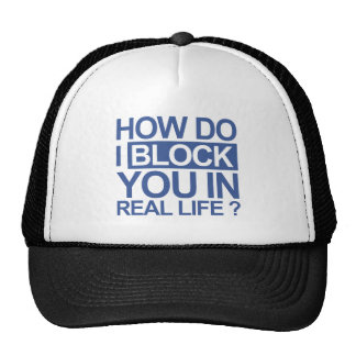 How do I block you Trucker Hat
