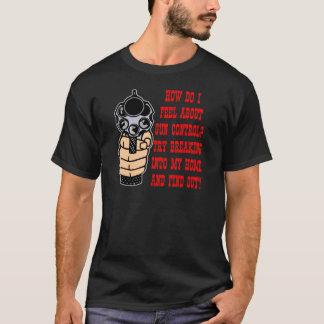 How Do I Feel About Gun Control T-Shirt