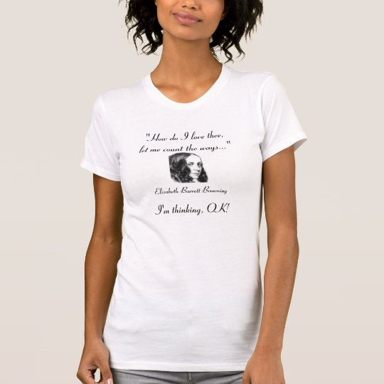 How do I love thee... T-Shirt