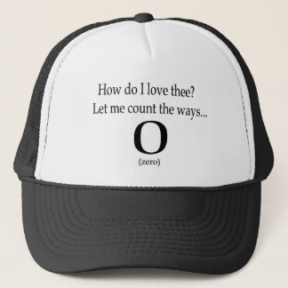 How do I love thee t-shirt Trucker Hat