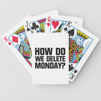 How Do We Delete Monday? Bicycle Playing Cards