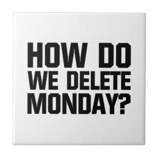 How Do We Delete Monday? Tile