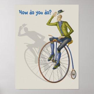 How do you do, high wheel bike poster