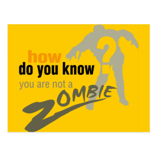 How do you know you are not a zombie post card