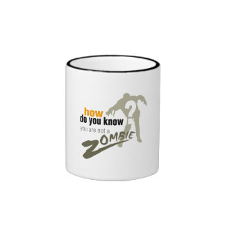 How do you know, you are not a zombie? ringer mug